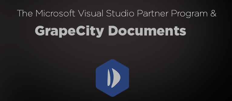 The Microsoft Visual Studio Partner Program and GrapeCity Documents - A Product Launch Success Story