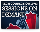 Tech Connection Live: Sessions on Demand