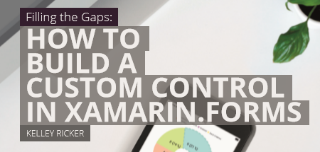 Build Custom Controls in Xamarin.Forms